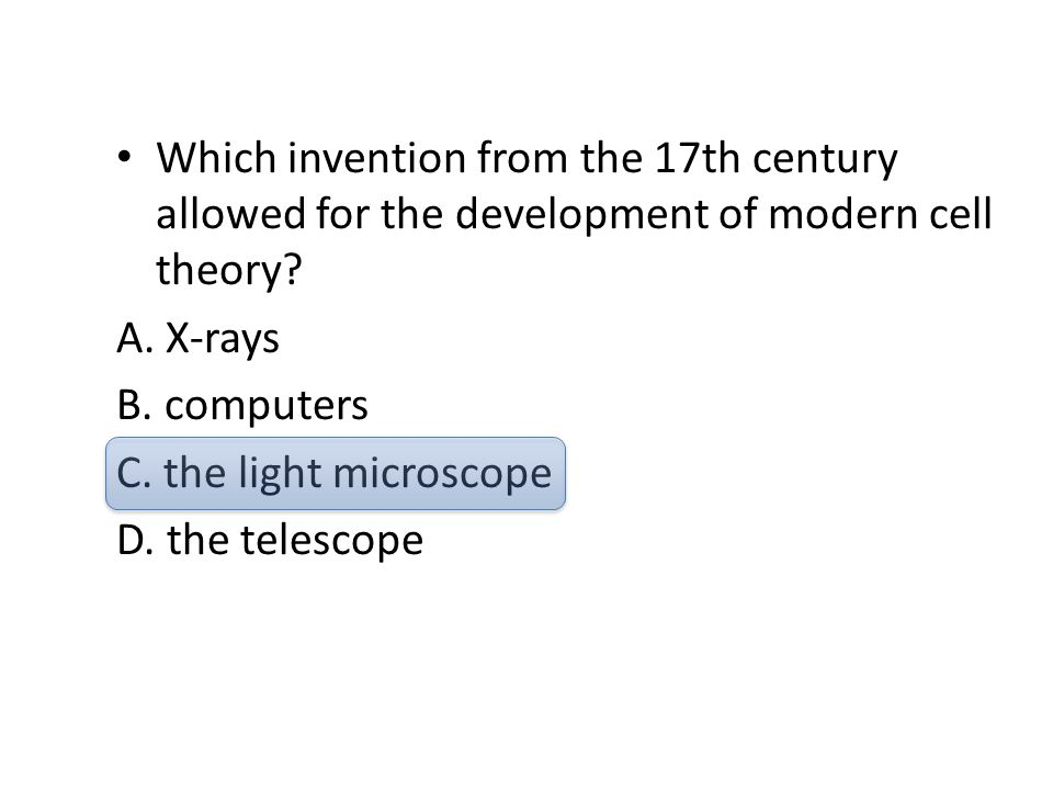 Which invention from the 17th century allowed for the development of modern cell theory