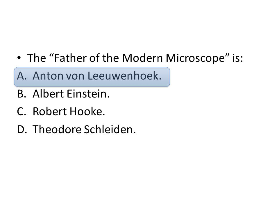 The Father of the Modern Microscope is: