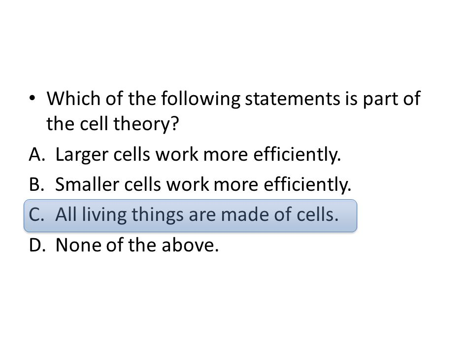 Which of the following statements is part of the cell theory