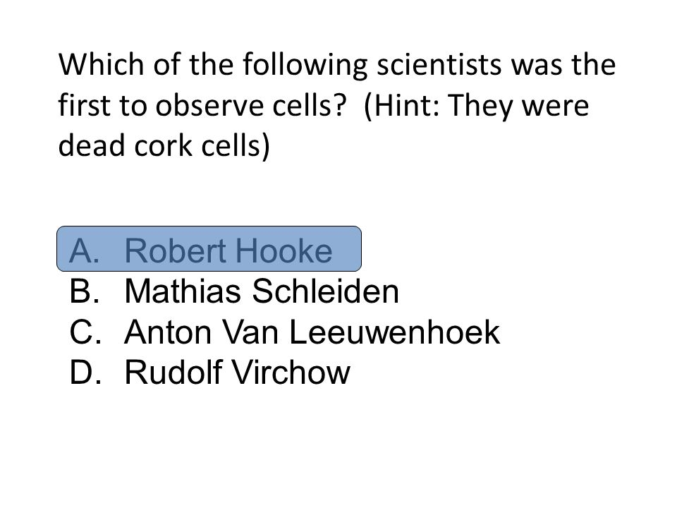 Which of the following scientists was the first to observe cells