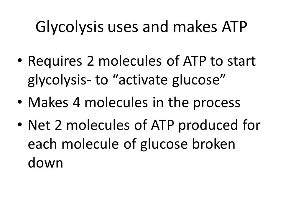Glycolysis uses and makes ATP