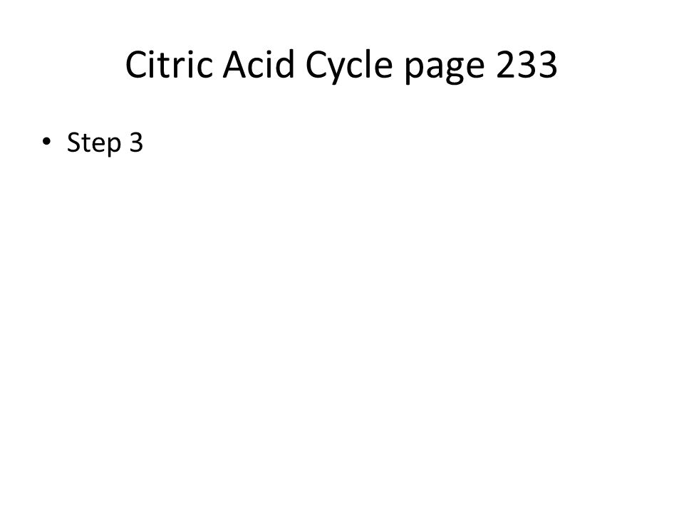 Citric Acid Cycle page 233 Step 3
