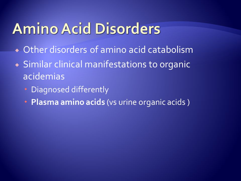 Amino Acid Disorders Other disorders of amino acid catabolism