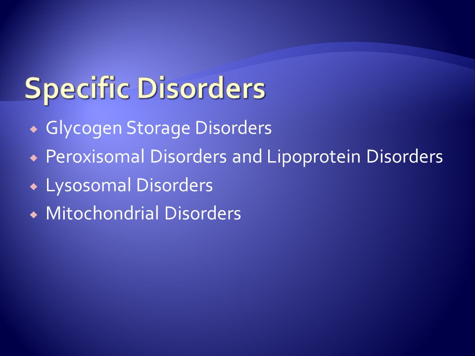 Specific Disorders Glycogen Storage Disorders