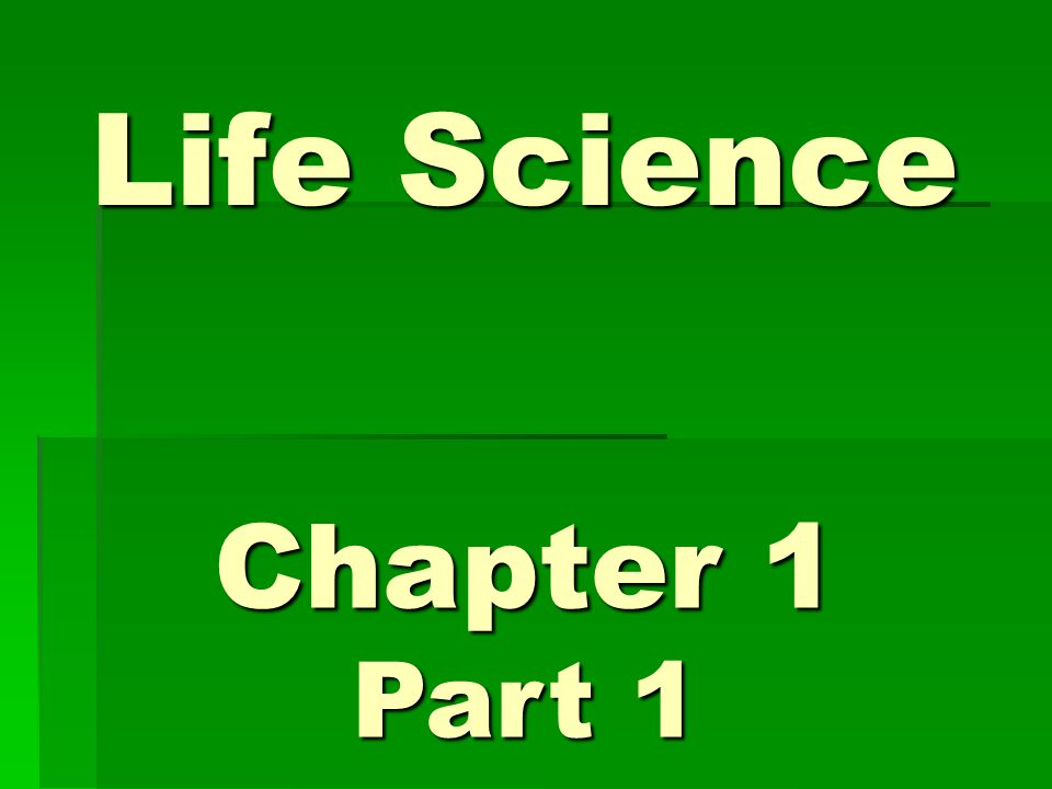 Life Science Chapter 1 Part 1
