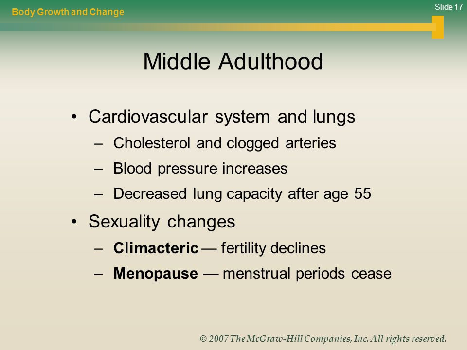Middle Adulthood Cardiovascular system and lungs Sexuality changes