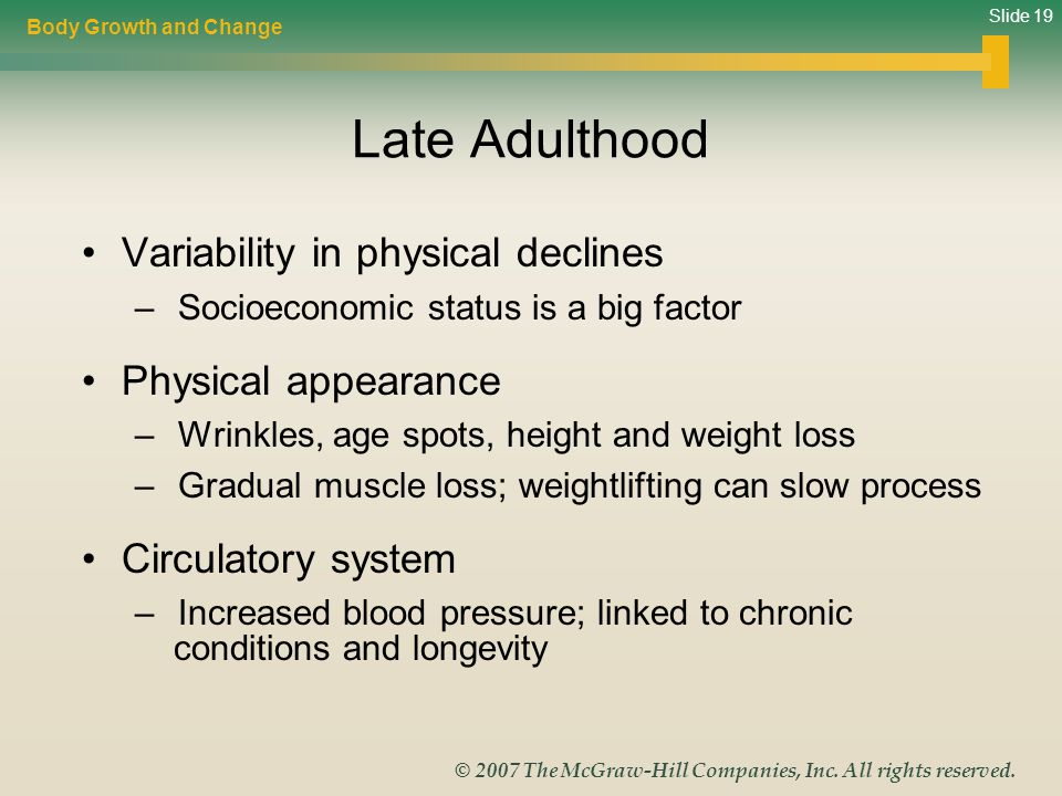 Late Adulthood Variability in physical declines Physical appearance