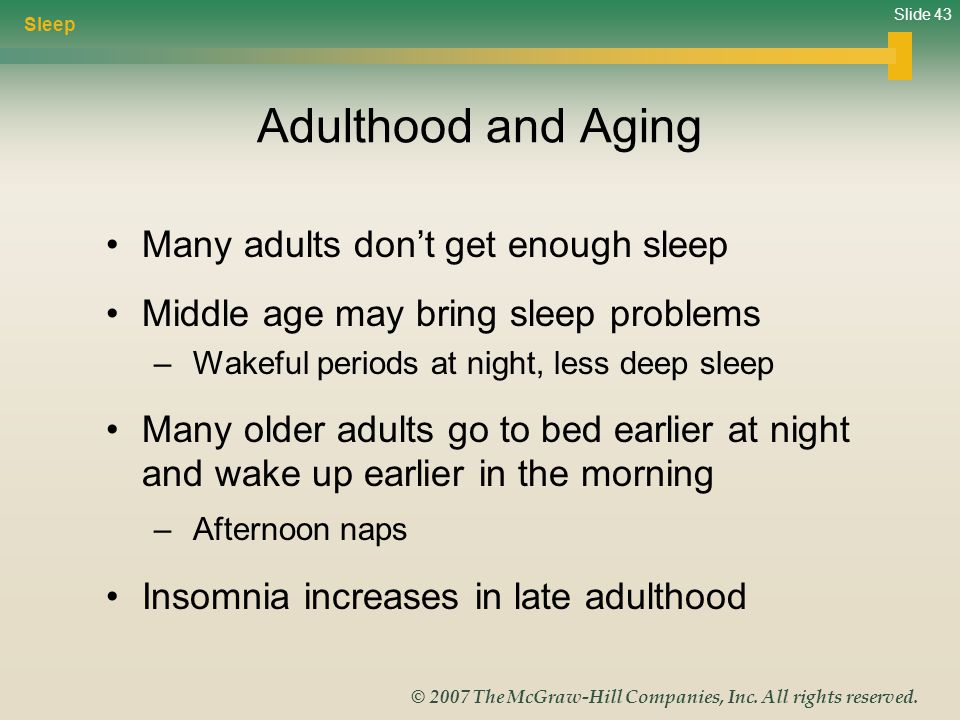 Adulthood and Aging Many adults don't get enough sleep