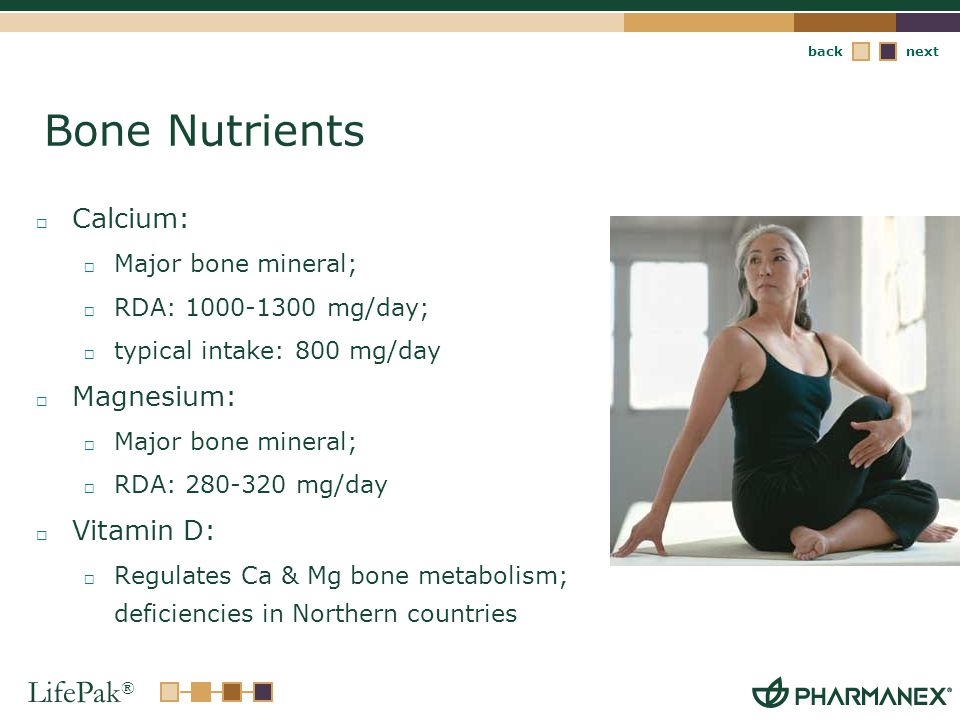 Bone Nutrients Calcium: Magnesium: Vitamin D: Major bone mineral;