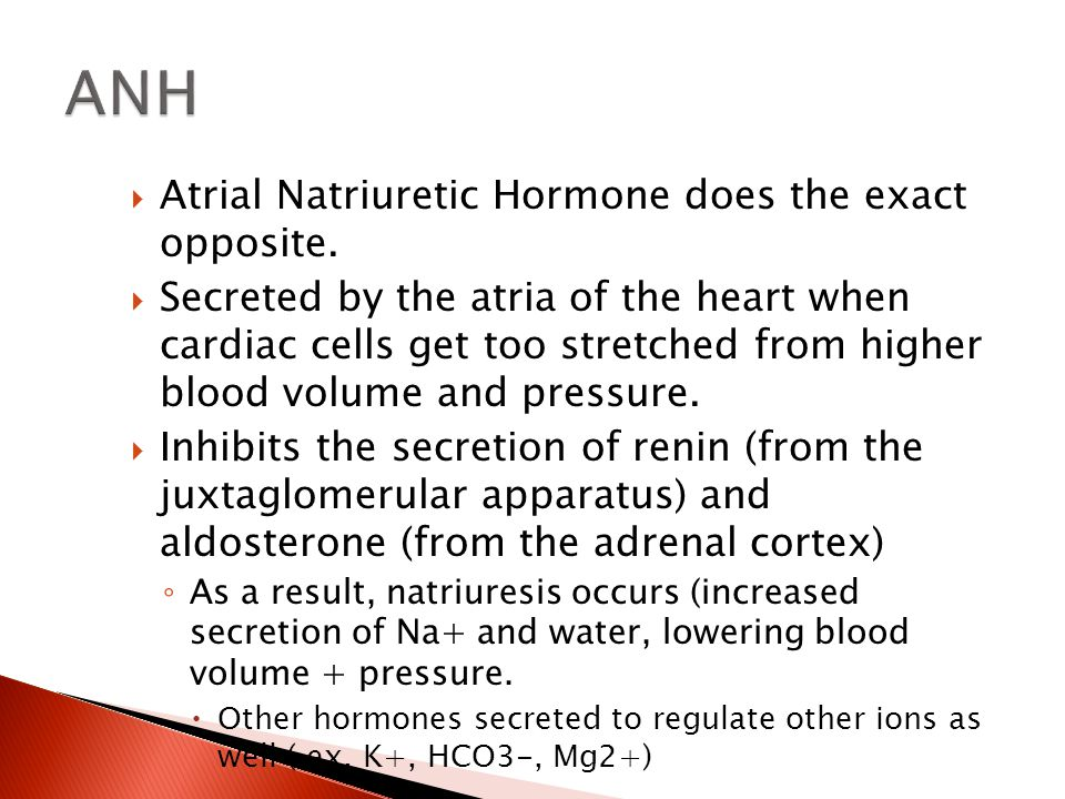 ANH Atrial Natriuretic Hormone does the exact opposite.