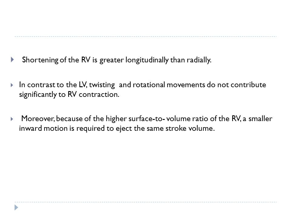 Shortening of the RV is greater longitudinally than radially.