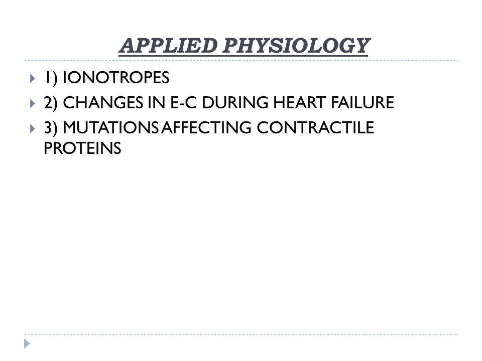 APPLIED PHYSIOLOGY 1) IONOTROPES