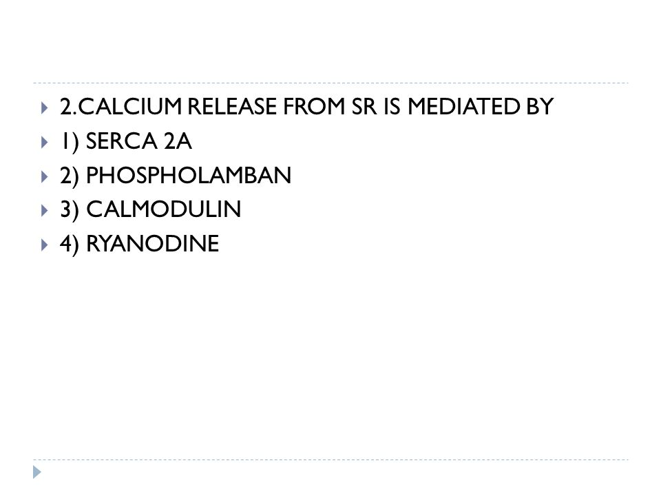 2.CALCIUM RELEASE FROM SR IS MEDIATED BY