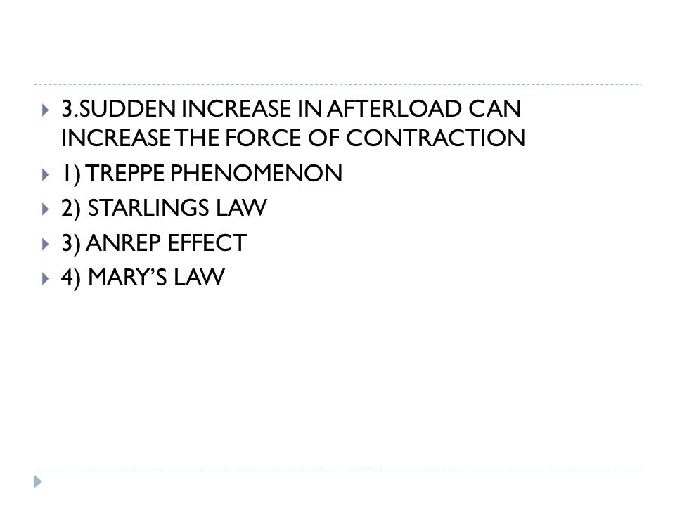 3.SUDDEN INCREASE IN AFTERLOAD CAN INCREASE THE FORCE OF CONTRACTION