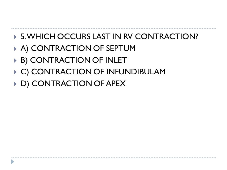 5.WHICH OCCURS LAST IN RV CONTRACTION