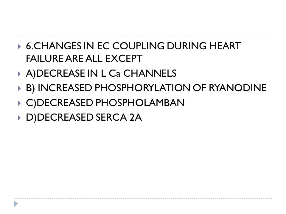 6.CHANGES IN EC COUPLING DURING HEART FAILURE ARE ALL EXCEPT