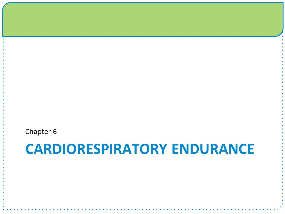 cardiorespiratory endurance ch 3 notes outline Cardiorespiratory endurance chapter 3 cardiorespiratory system the heart right side pumps blood in the pulmonary circulation left side pumps blood in the systemic circulation blood pressure systole—contraction diastole—relaxation.
