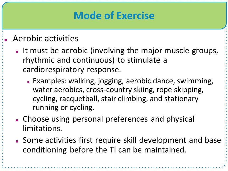 Mode of Exercise Aerobic activities