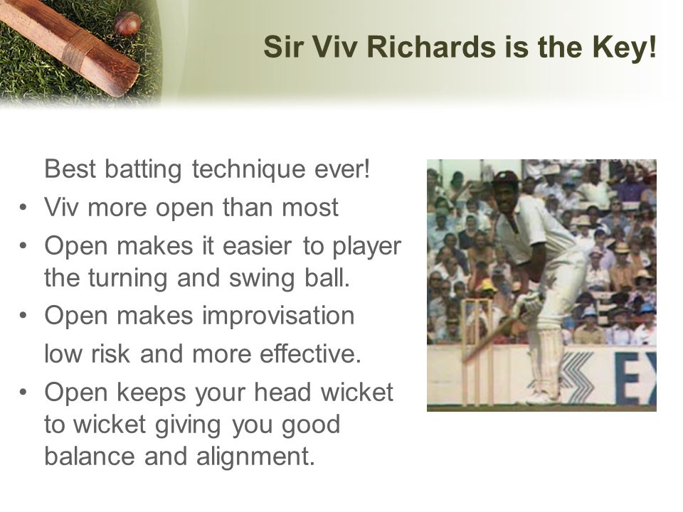 Sir Viv Richards is the Key!