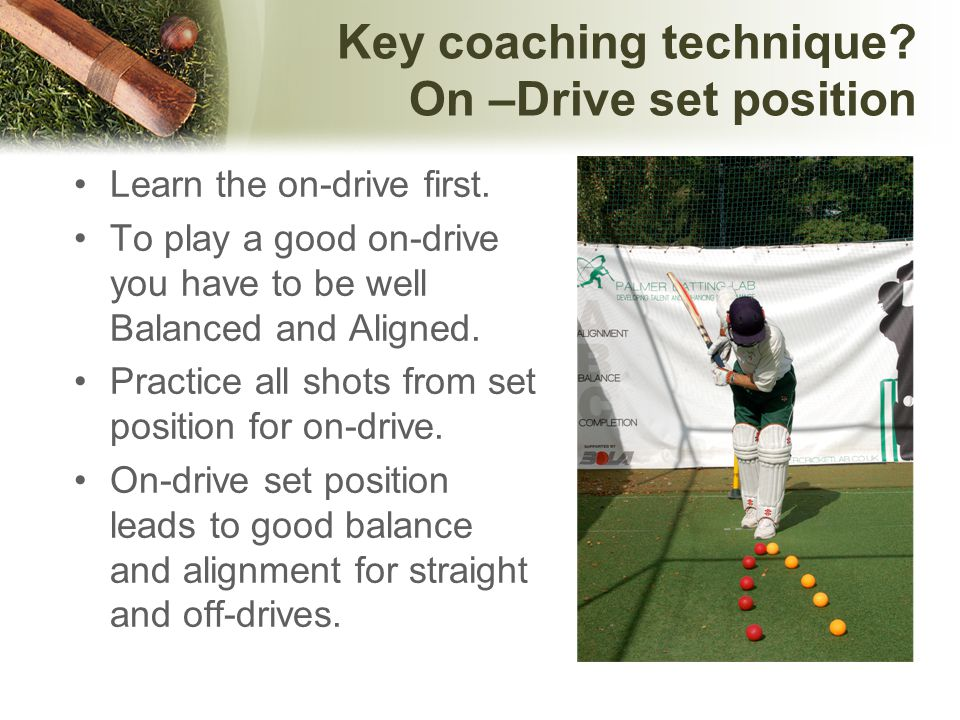 Key coaching technique On –Drive set position