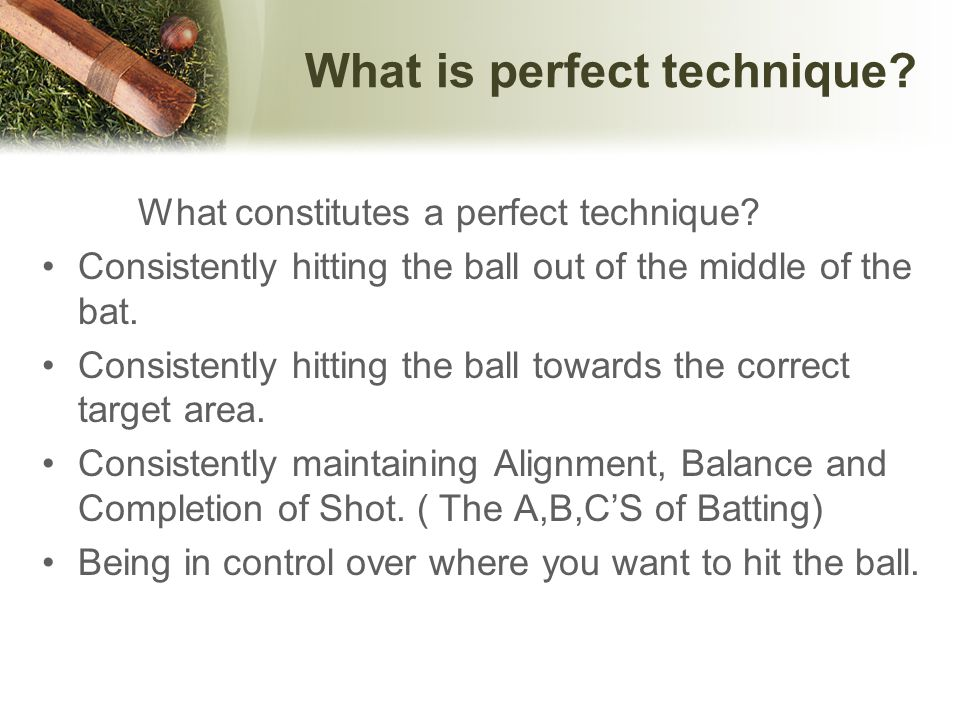 What is perfect technique