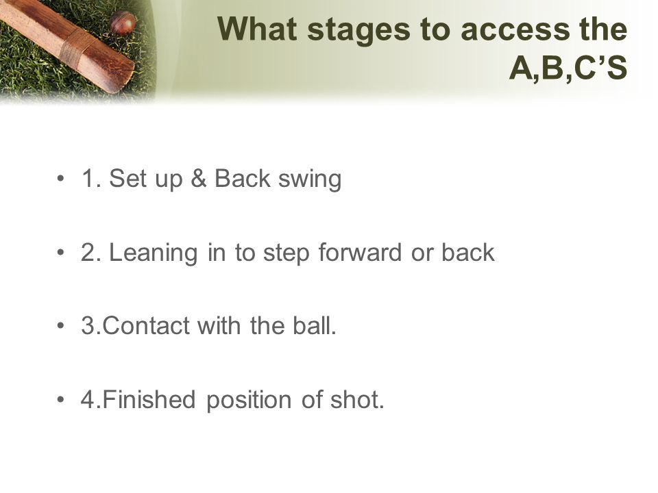 What stages to access the A,B,C'S
