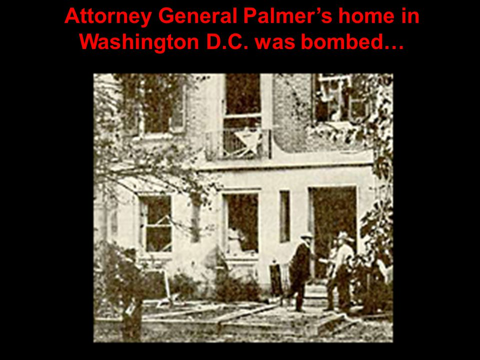 Attorney General Palmer's home in Washington D.C. was bombed…