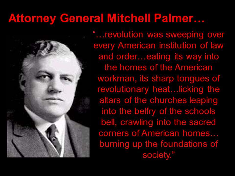 Attorney General Mitchell Palmer…