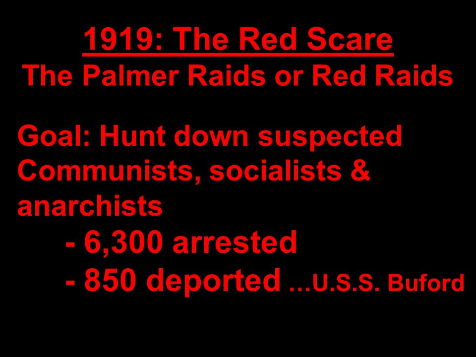 1919: The Red Scare The Palmer Raids or Red Raids