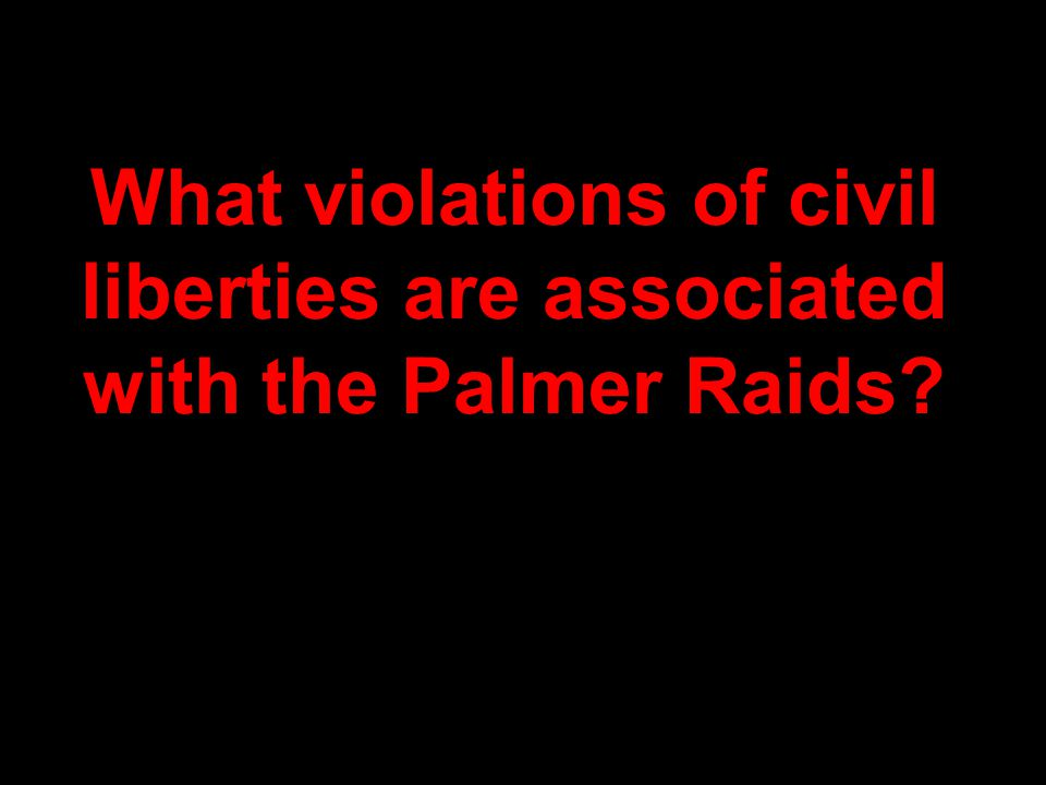 What violations of civil liberties are associated with the Palmer Raids
