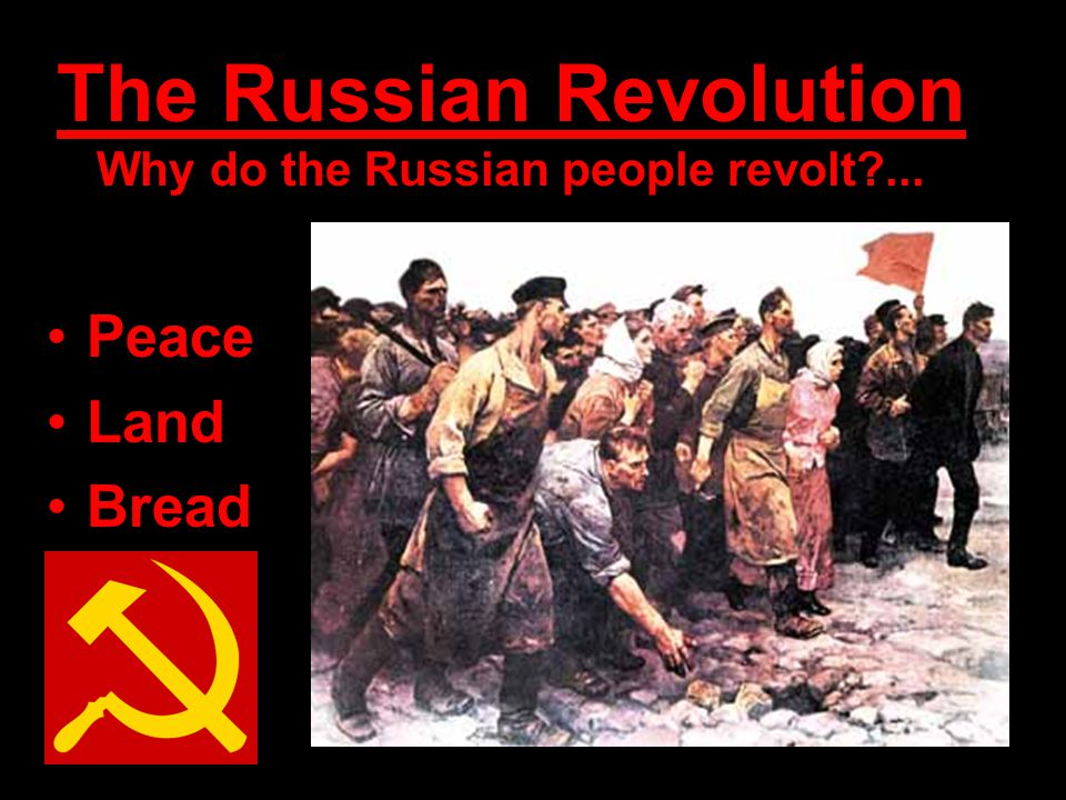 The Russian Revolution Why do the Russian people revolt ...