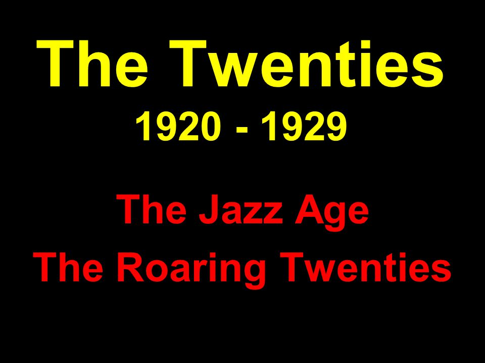 The Jazz Age The Roaring Twenties