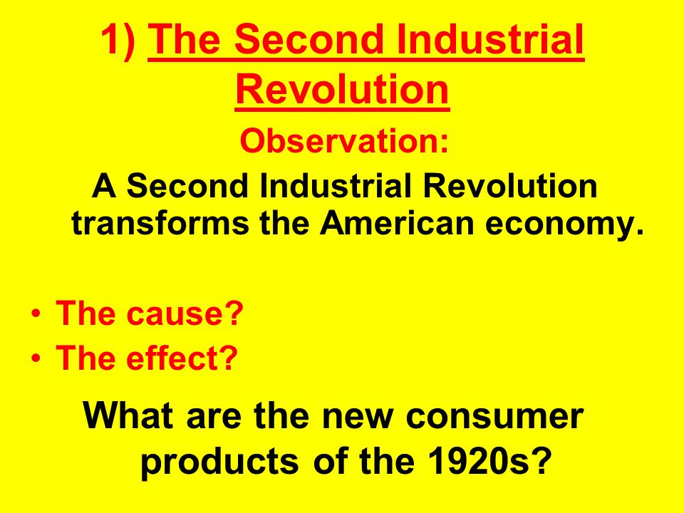 1) The Second Industrial Revolution