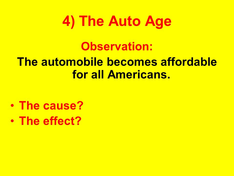 The automobile becomes affordable for all Americans.