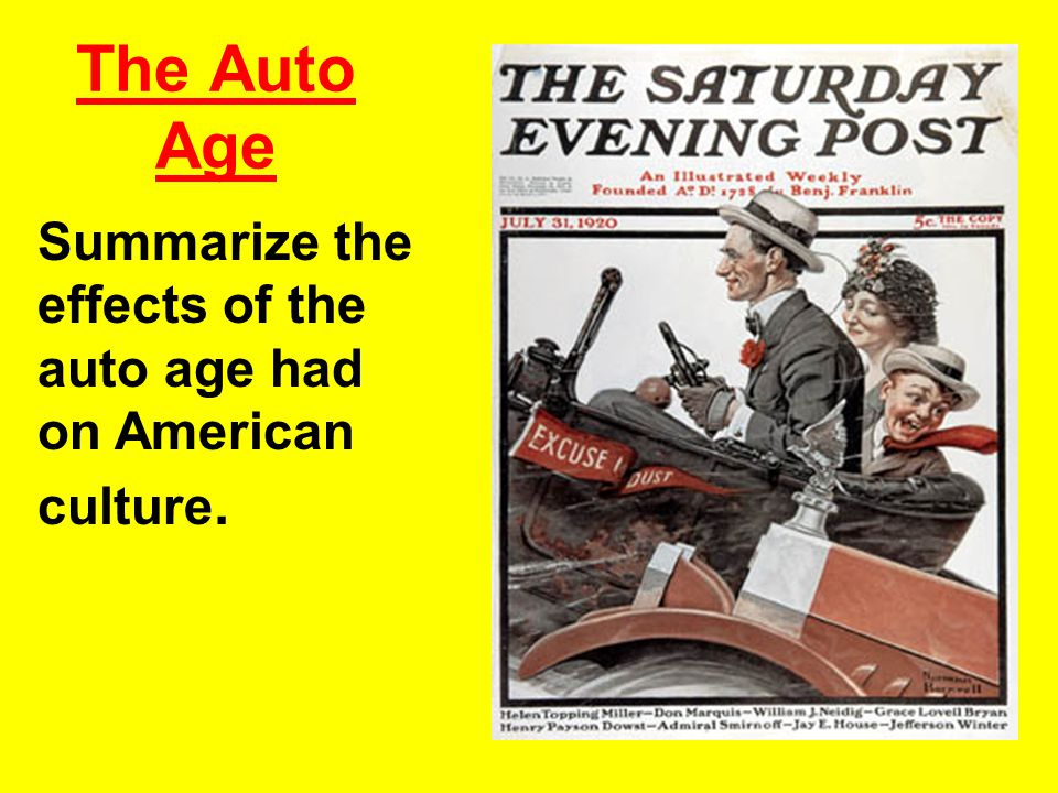 The Auto Age Summarize the effects of the auto age had on American culture.