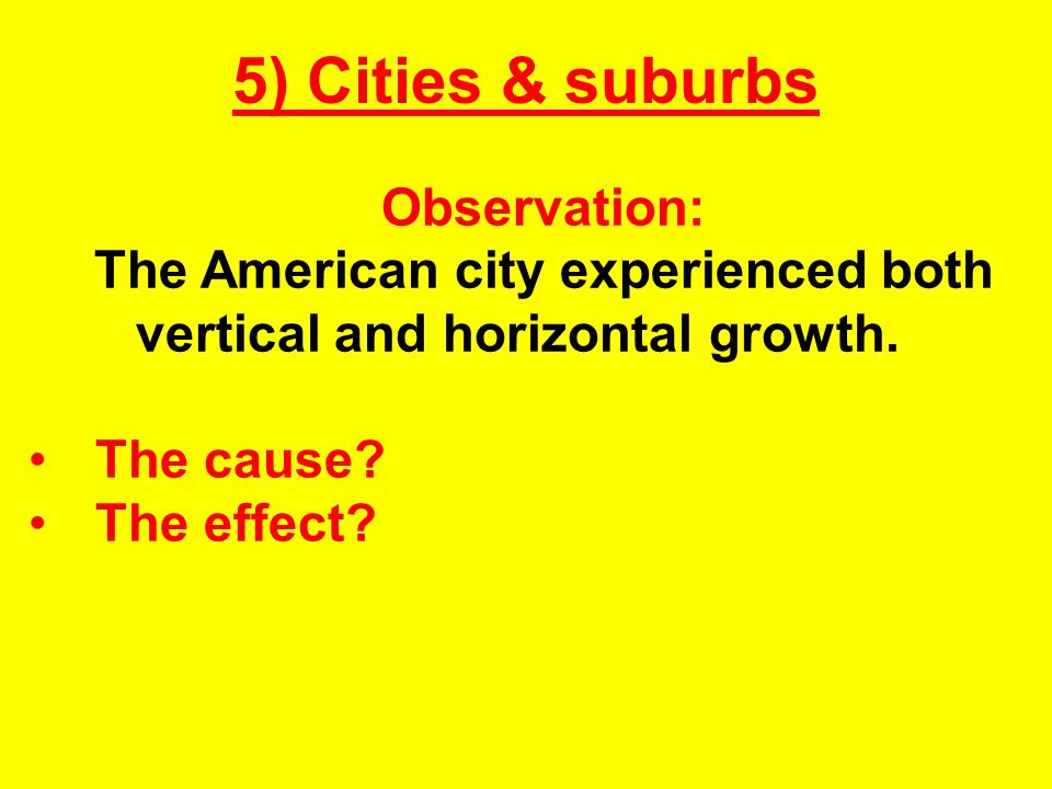 The American city experienced both vertical and horizontal growth.