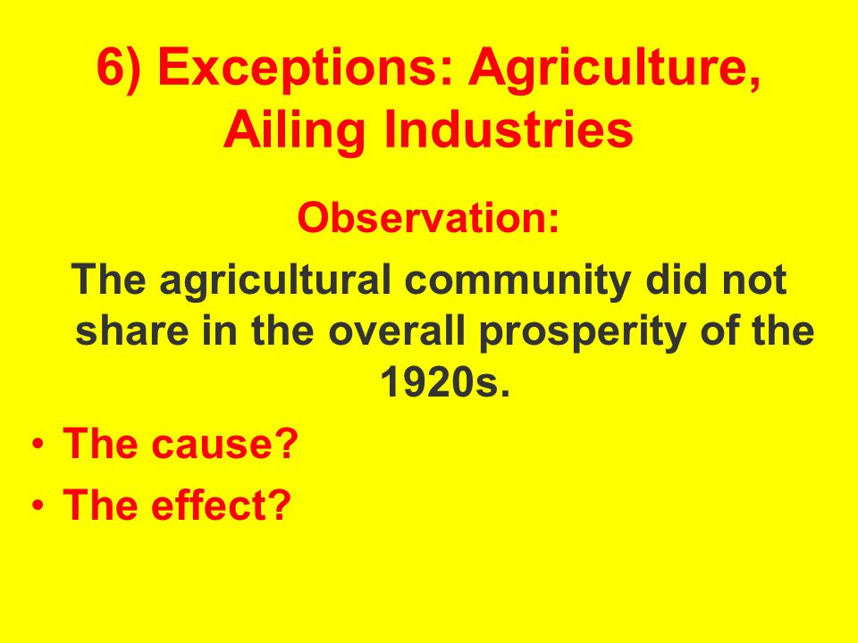 6) Exceptions: Agriculture, Ailing Industries