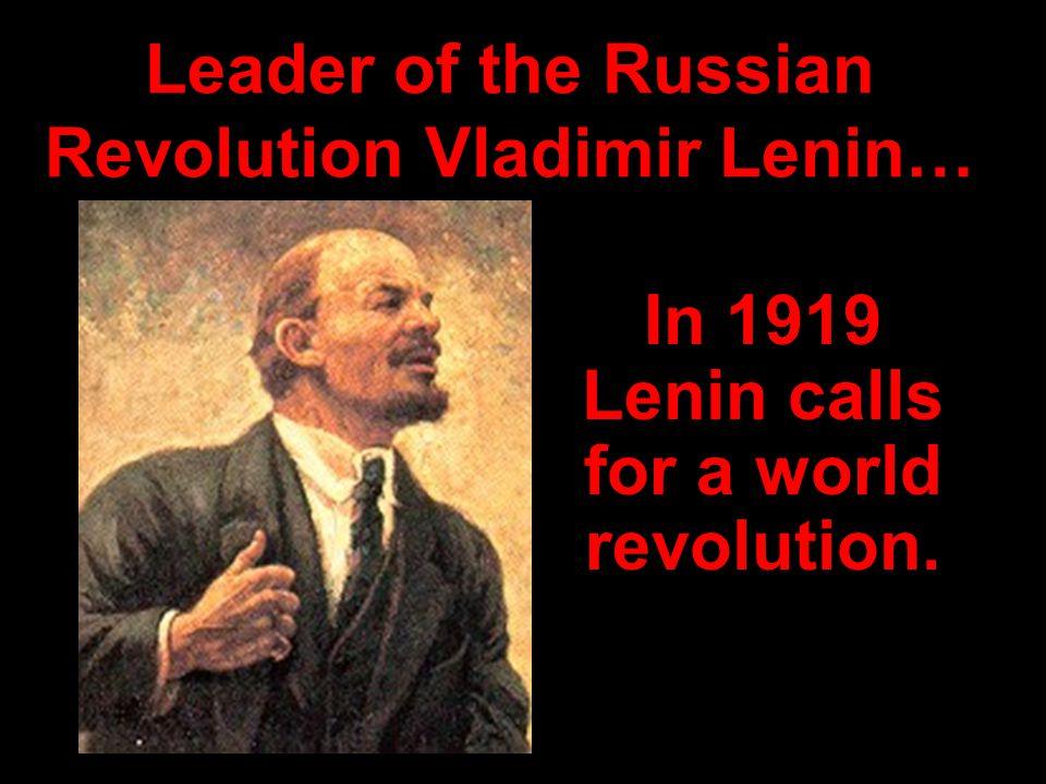 Leader of the Russian Revolution Vladimir Lenin…