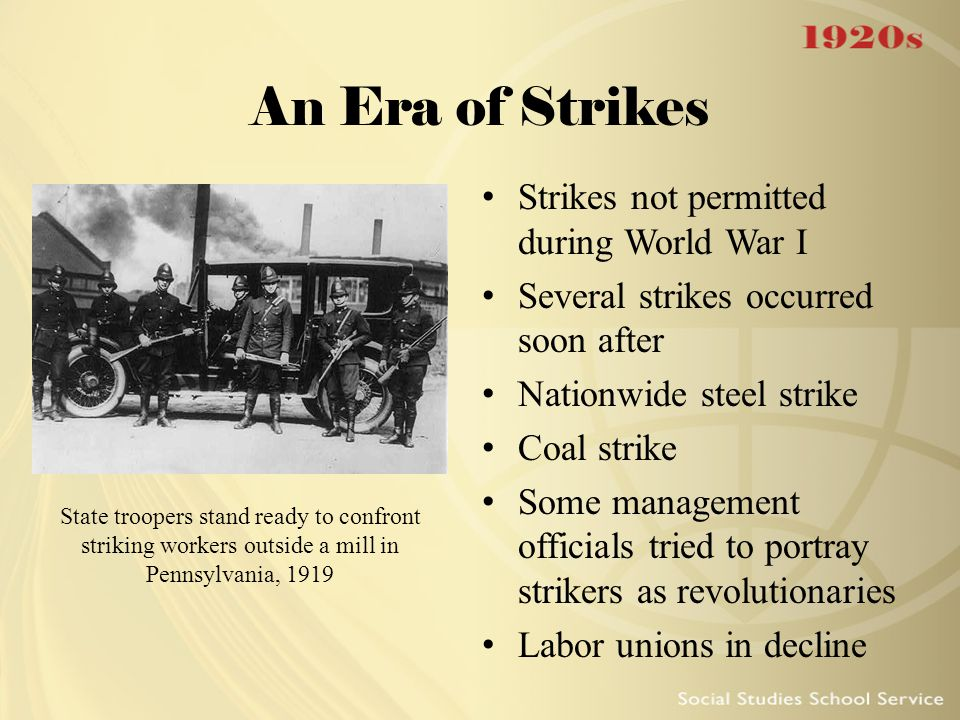 An Era of Strikes Strikes not permitted during World War I