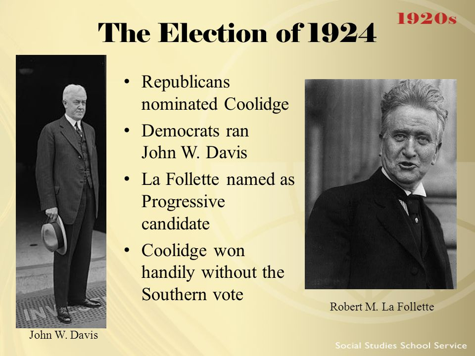 The Election of 1924 Republicans nominated Coolidge