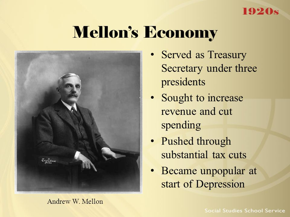Mellon's Economy Served as Treasury Secretary under three presidents