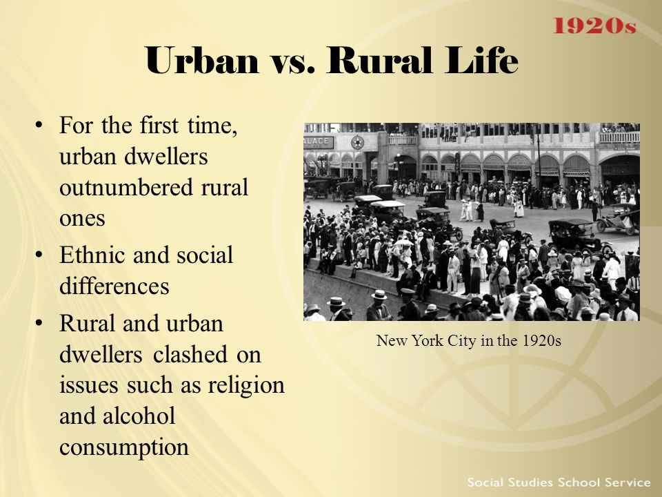 Urban vs. Rural Life For the first time, urban dwellers outnumbered rural ones. Ethnic and social differences.