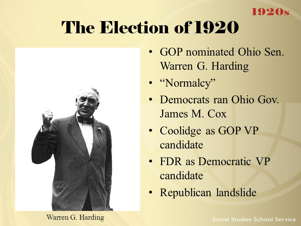 The Election of 1920 GOP nominated Ohio Sen. Warren G. Harding