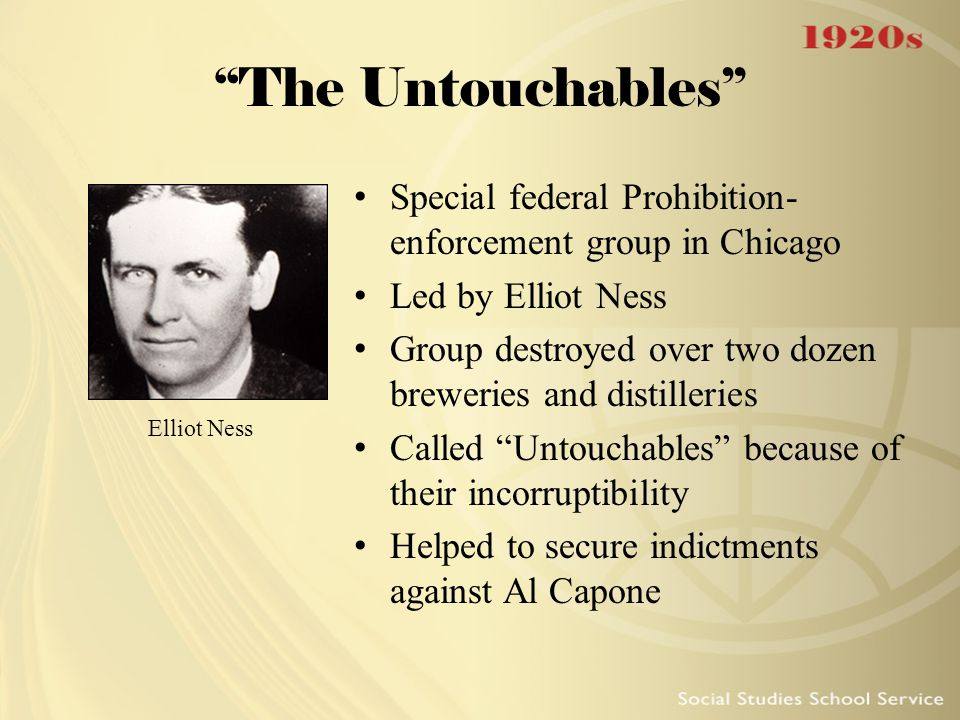 The Untouchables Special federal Prohibition-enforcement group in Chicago. Led by Elliot Ness.