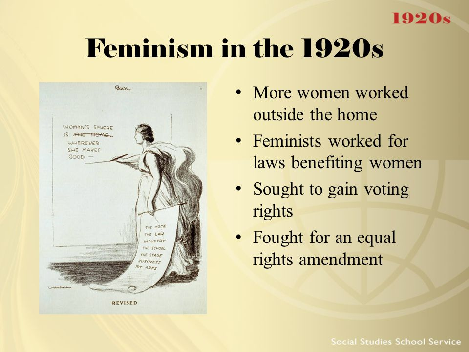 Feminism in the 1920s More women worked outside the home