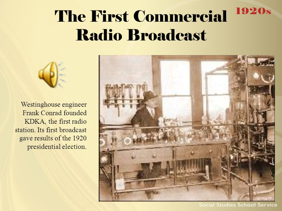 The First Commercial Radio Broadcast