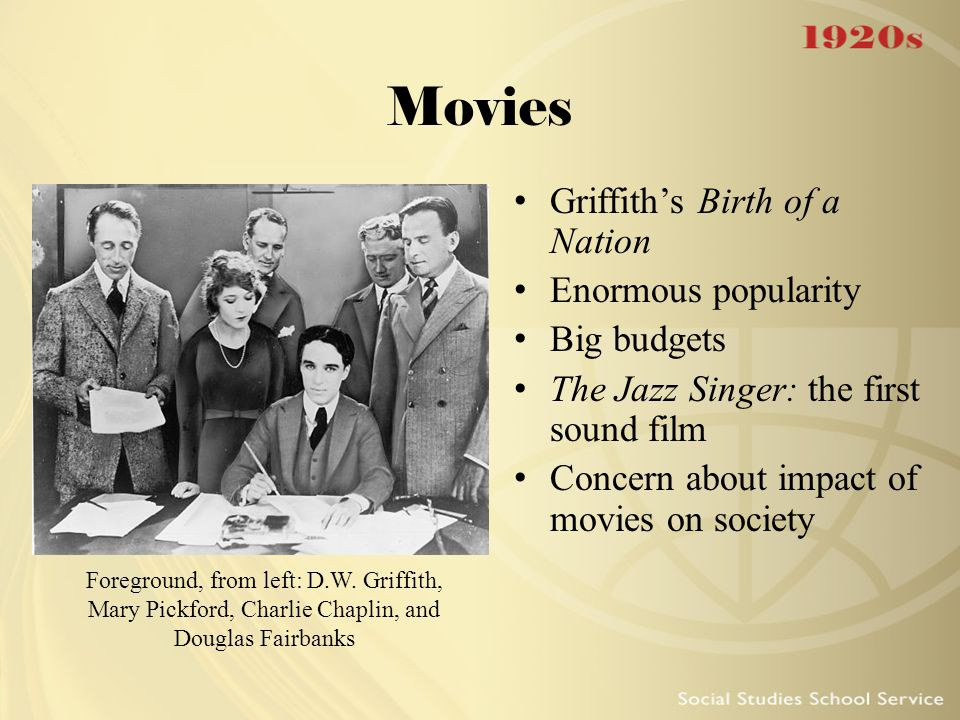 Movies Griffith's Birth of a Nation Enormous popularity Big budgets