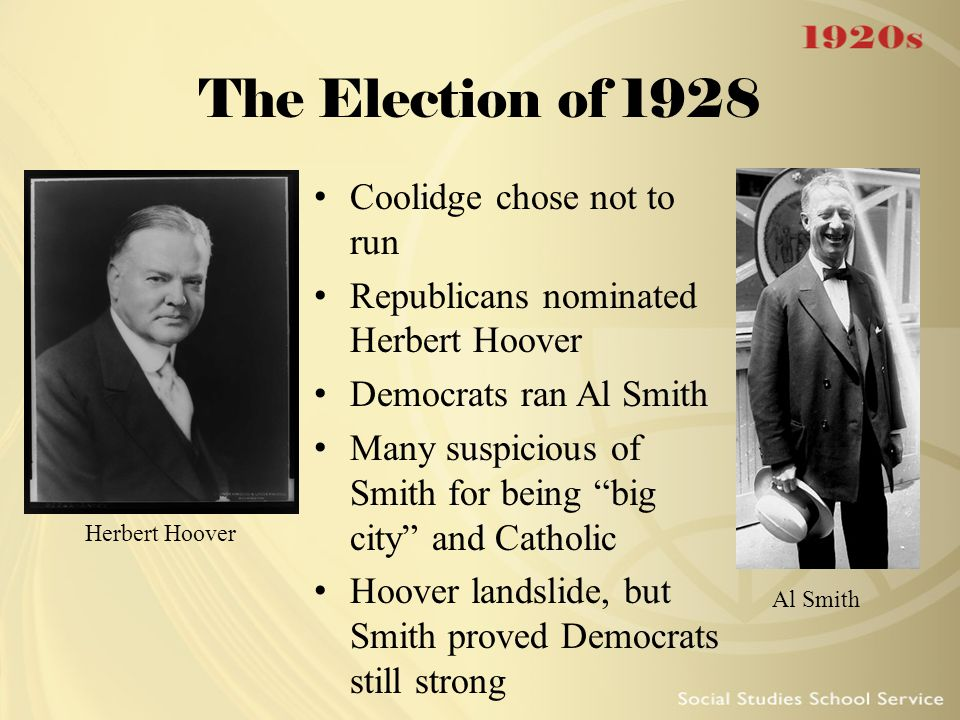The Election of 1928 Coolidge chose not to run