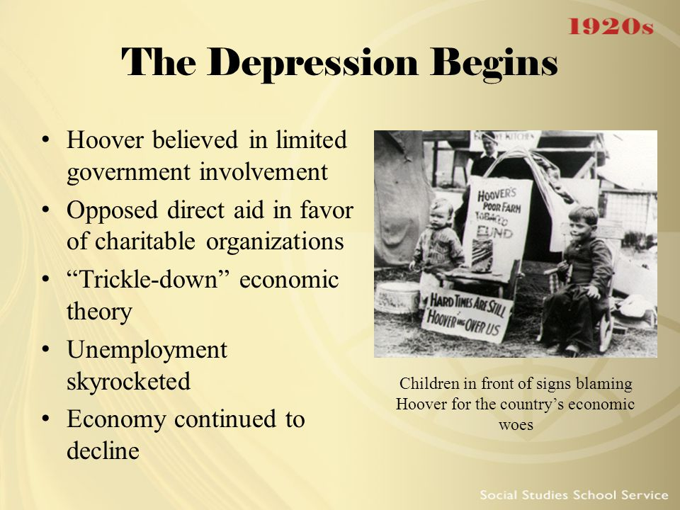 The Depression Begins Hoover believed in limited government involvement. Opposed direct aid in favor of charitable organizations.