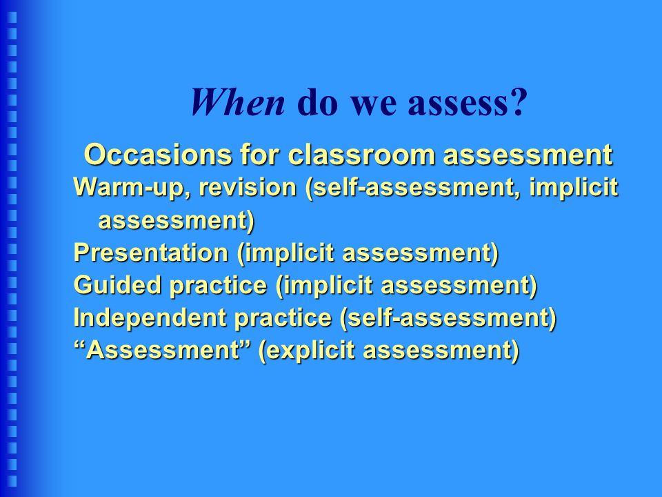Occasions for classroom assessment